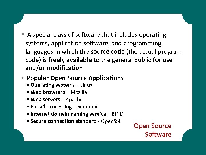 § A special class of software that includes operating systems, application software, and programming