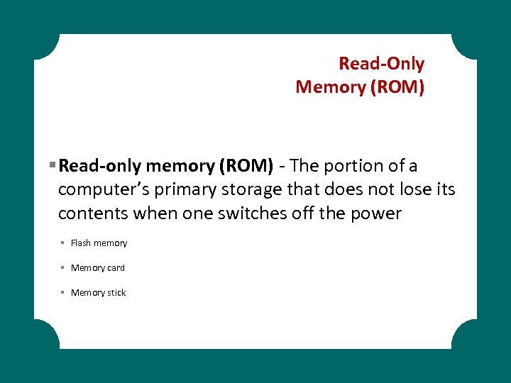 Read-Only Memory (ROM) § Read-only memory (ROM) - The portion of a computer's primary