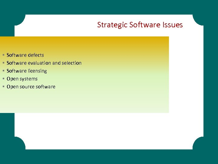 Strategic Software Issues § § § Software defects Software evaluation and selection Software licensing