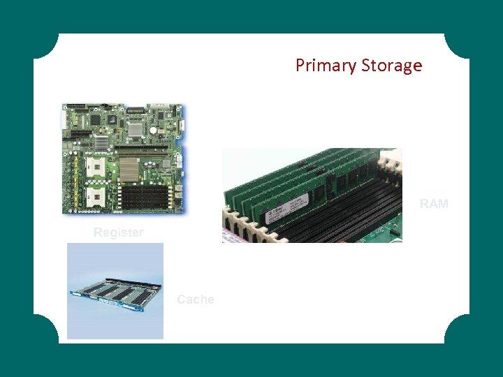 Primary Storage RAM Register Cache
