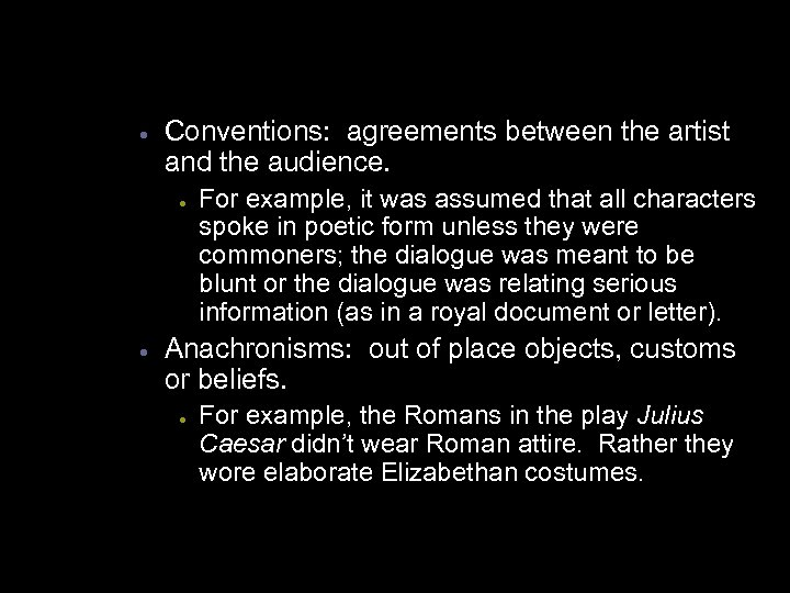 · Conventions: agreements between the artist and the audience. · · For example, it
