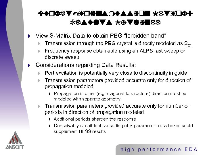 "Direct-Transmission Method: Results Obtained w View S-Matrix Data to obtain PBG ""forbidden band"" w"