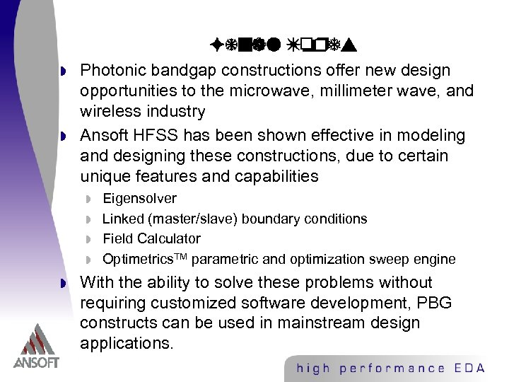 Final Words w w Photonic bandgap constructions offer new design opportunities to the microwave,