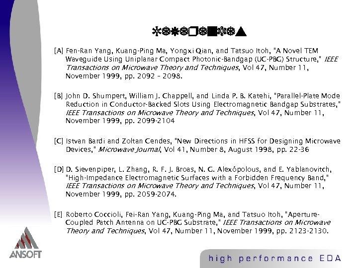 "References [A] Fen-Ran Yang, Kuang-Ping Ma, Yongxi Qian, and Tatsuo Itoh, ""A Novel TEM"