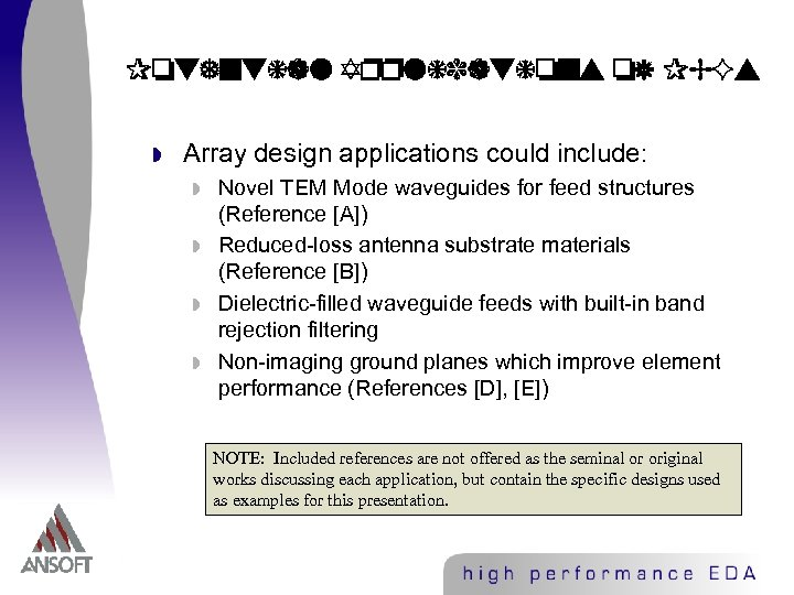 Potential Applications of PBGs w Array design applications could include: w w Novel TEM