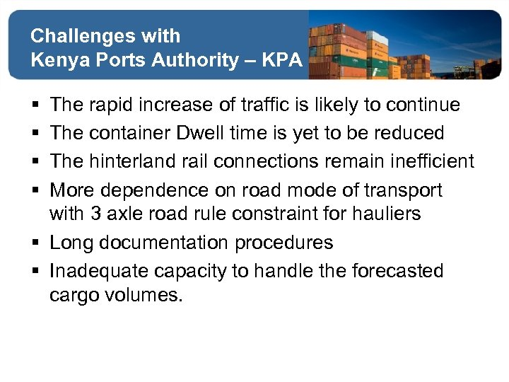 Challenges with Kenya Ports Authority – KPA § § The rapid increase of traffic