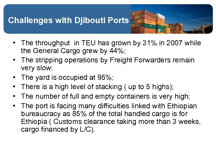 Challenges with Djibouti Ports • The throughput in TEU has grown by 31% in