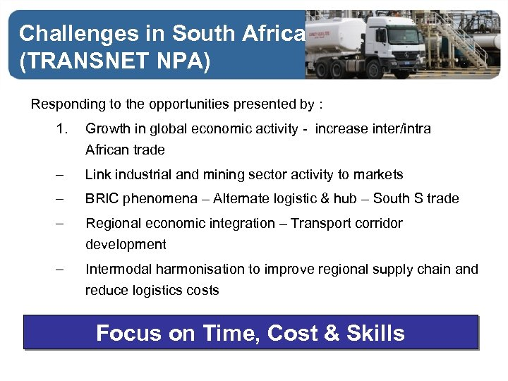 Challenges in South Africa (TRANSNET NPA) Responding to the opportunities presented by : 1.