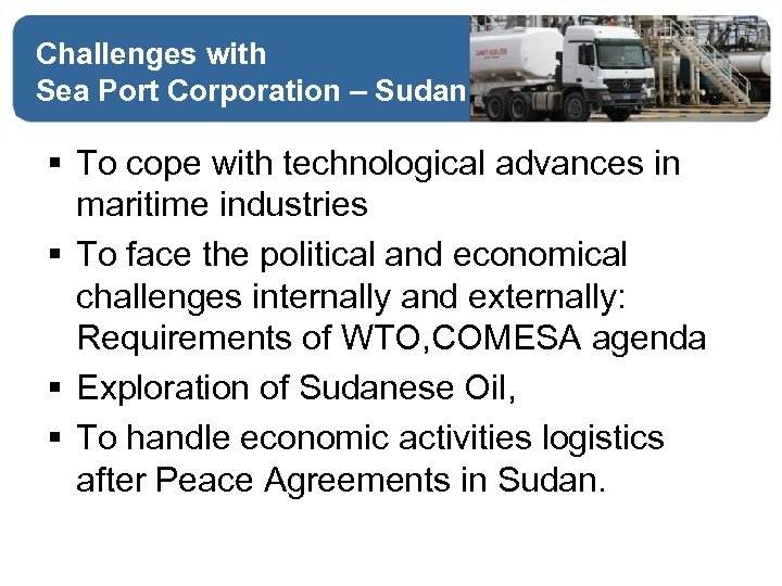 Challenges with Sea Port Corporation – Sudan § To cope with technological advances in