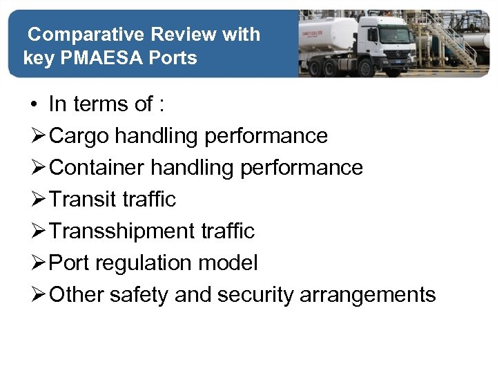 Comparative Review with key PMAESA Ports • In terms of : Ø Cargo