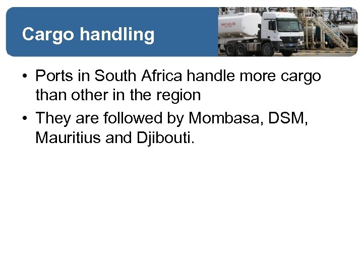 Cargo handling • Ports in South Africa handle more cargo than other in the