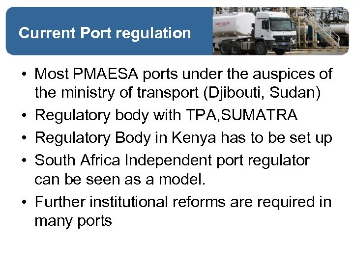 Current Port regulation • Most PMAESA ports under the auspices of the ministry of