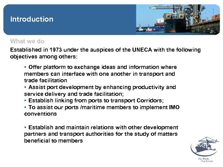 Introduction What we do Established in 1973 under the auspices of the UNECA with