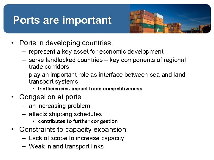 Ports are important • Ports in developing countries: – represent a key asset for