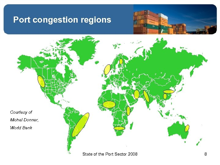 Port congestion regions Courtesy of Michel Donner, World Bank State of the Port Sector