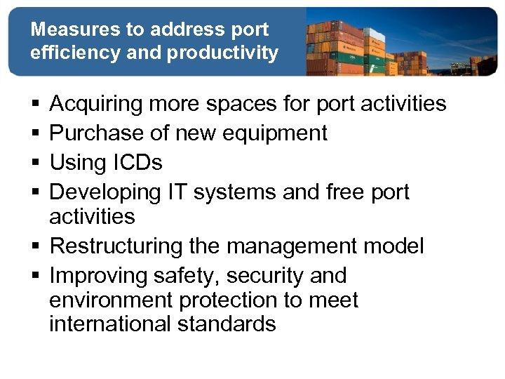 Measures to address port efficiency and productivity § § Acquiring more spaces for port