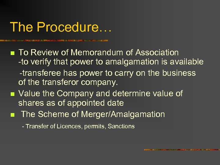 The Procedure… n n n To Review of Memorandum of Association -to verify that