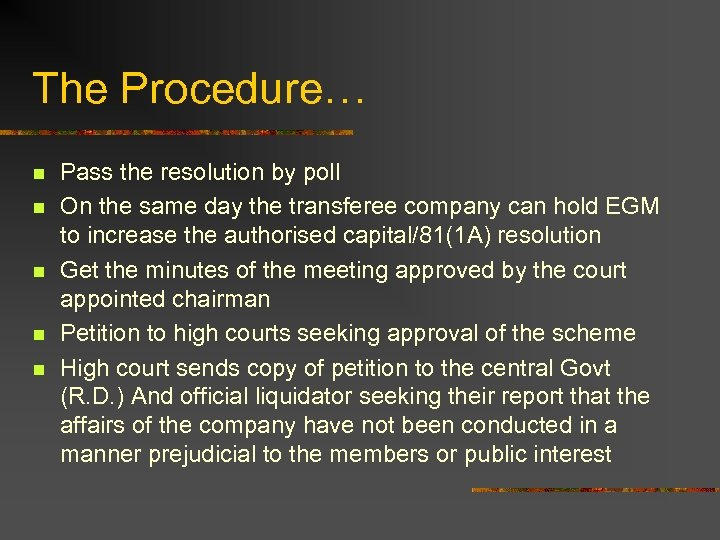 The Procedure… n n n Pass the resolution by poll On the same day