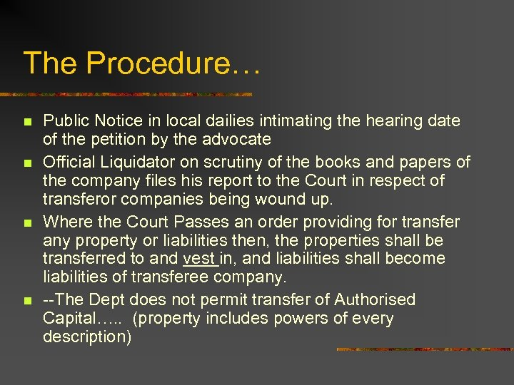 The Procedure… n n Public Notice in local dailies intimating the hearing date of