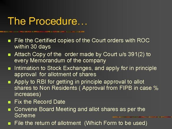 The Procedure… n n n n File the Certified copies of the Court orders