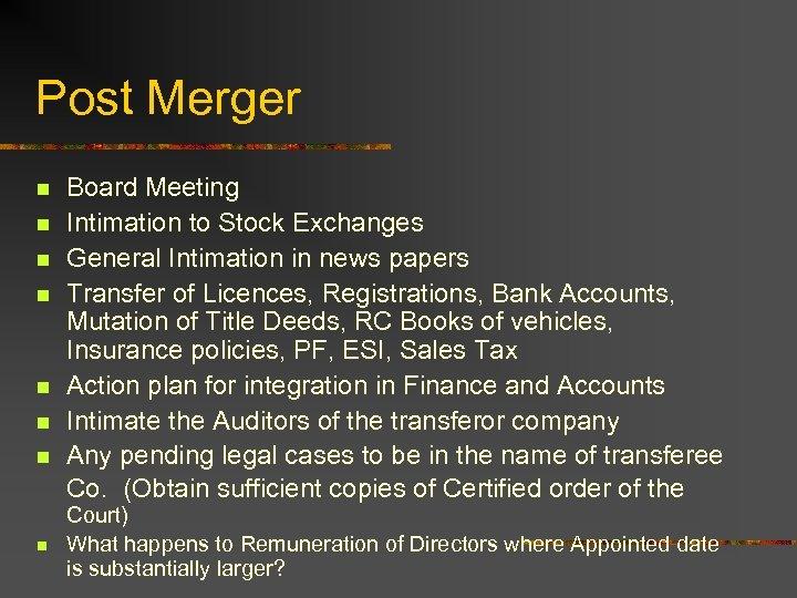 Post Merger n n n n Board Meeting Intimation to Stock Exchanges General Intimation