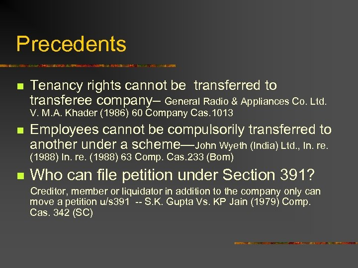 Precedents n Tenancy rights cannot be transferred to transferee company– General Radio & Appliances
