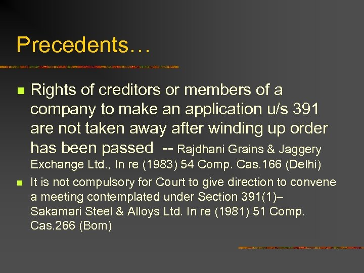 Precedents… n n Rights of creditors or members of a company to make an