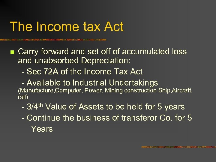 The Income tax Act n Carry forward and set off of accumulated loss and
