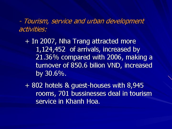 - Tourism, service and urban development activities: + In 2007, Nha Trang attracted more