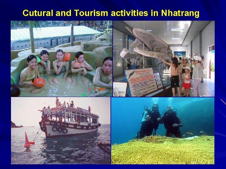 Cutural and Tourism activities in Nhatrang
