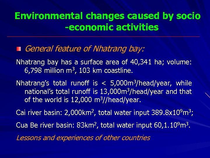 Environmental changes caused by socio -economic activities General feature of Nhatrang bay: Nhatrang bay