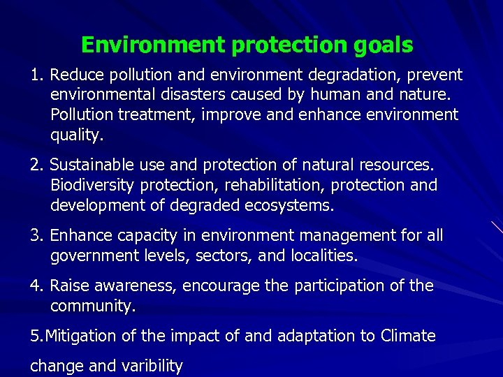 Environment protection goals 1. Reduce pollution and environment degradation, prevent environmental disasters caused by