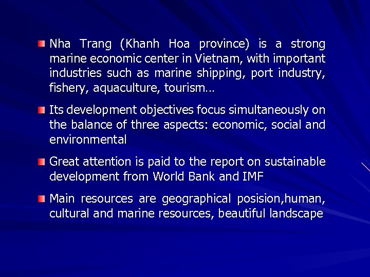 Nha Trang (Khanh Hoa province) is a strong marine economic center in Vietnam, with
