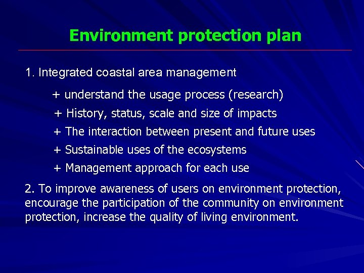 Environment protection plan 1. Integrated coastal area management + understand the usage process (research)