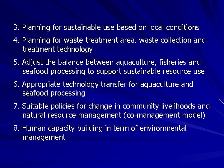 3. Planning for sustainable use based on local conditions 4. Planning for waste treatment