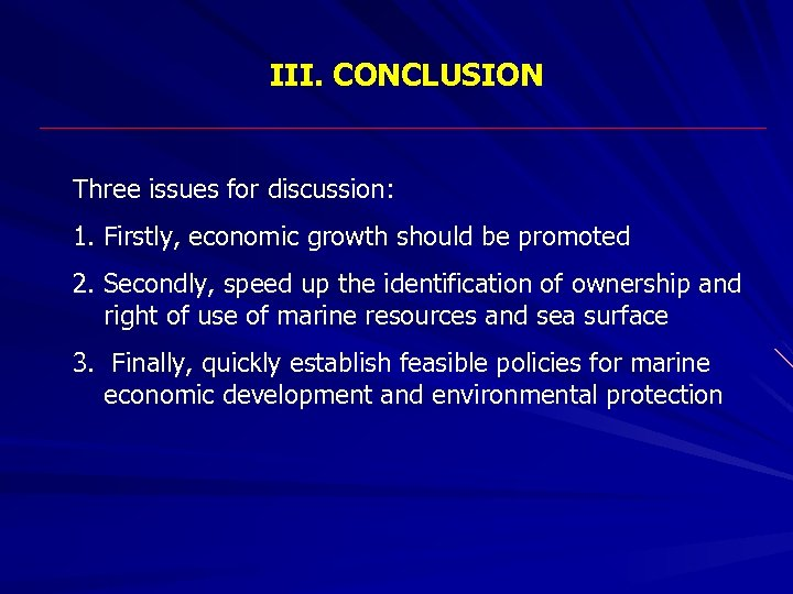 III. CONCLUSION Three issues for discussion: 1. Firstly, economic growth should be promoted 2.