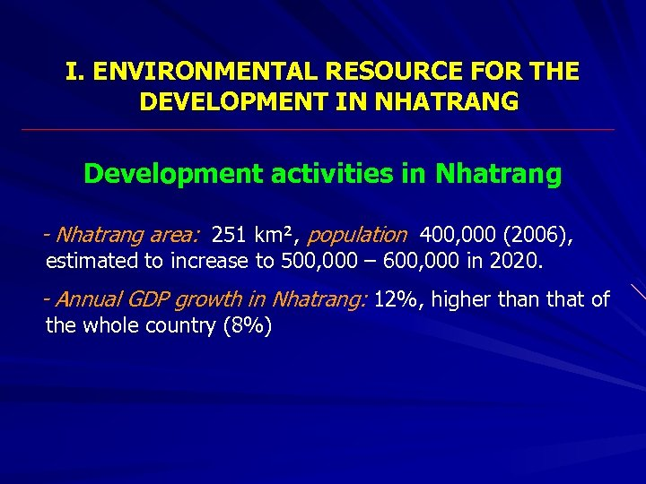 I. ENVIRONMENTAL RESOURCE FOR THE DEVELOPMENT IN NHATRANG Development activities in Nhatrang - Nhatrang