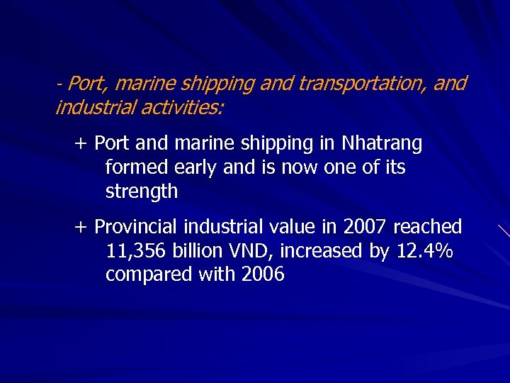 - Port, marine shipping and transportation, and industrial activities: + Port and marine shipping