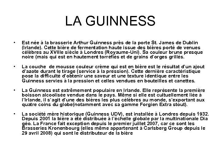 LA GUINNESS • Est née à la brasserie Arthur Guinness près de la porte