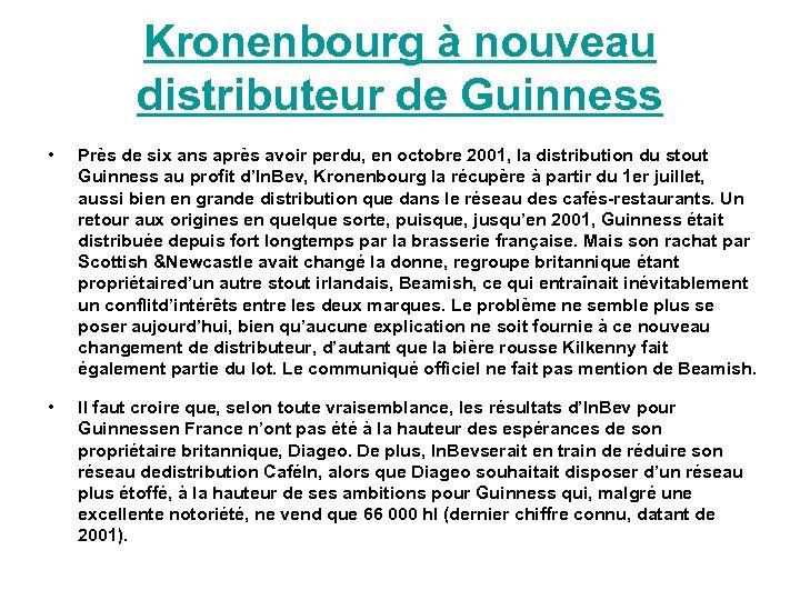 Kronenbourg à nouveau distributeur de Guinness • Près de six ans après avoir perdu,
