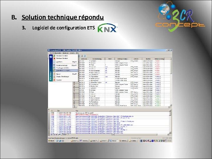 B. Solution technique répondu 3. Logiciel de configuration ETS