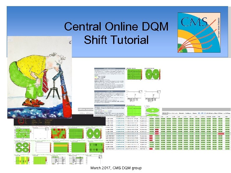 Central Online DQM Shift Tutorial March 2017, CMS DQM group