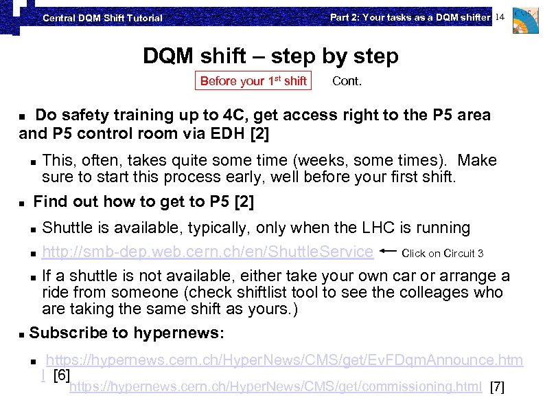 Part 2: Your tasks as a DQM shifter 14 Central DQM Shift Tutorial DQM