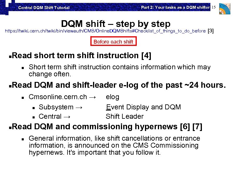 Part 2: Your tasks as a DQM shifter 15 Central DQM Shift Tutorial DQM