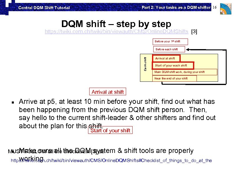 Part 2: Your tasks as a DQM shifter 16 Central DQM Shift Tutorial DQM