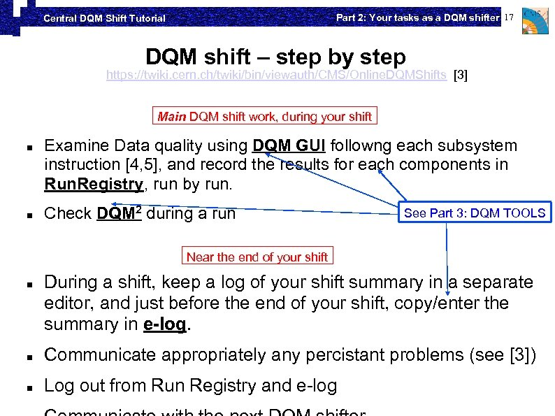Part 2: Your tasks as a DQM shifter 17 Central DQM Shift Tutorial DQM