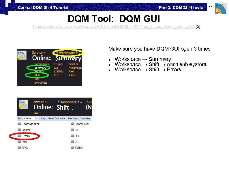 Part 3: DQM Shift tools Central DQM Shift Tutorial 22 DQM Tool: DQM GUI