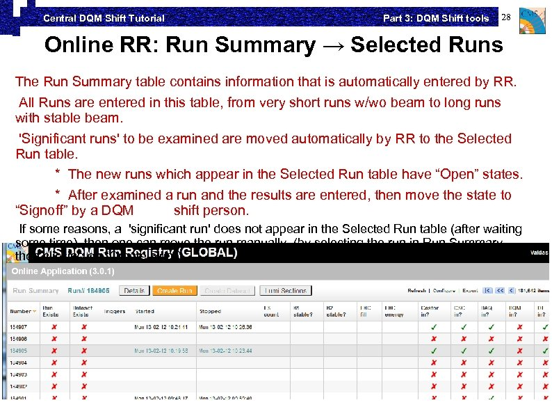 Central DQM Shift Tutorial Part 3: DQM Shift tools 28 Online RR: Run Summary