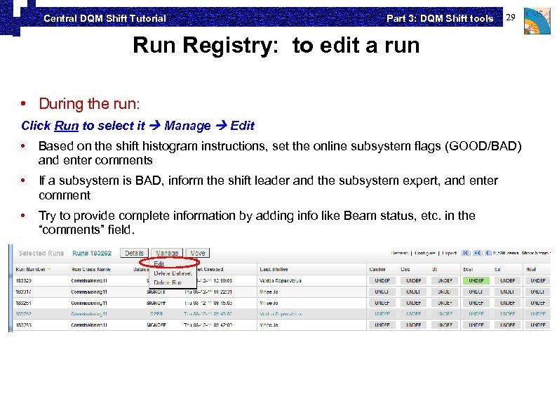 Central DQM Shift Tutorial Part 3: DQM Shift tools 29 Run Registry: to edit