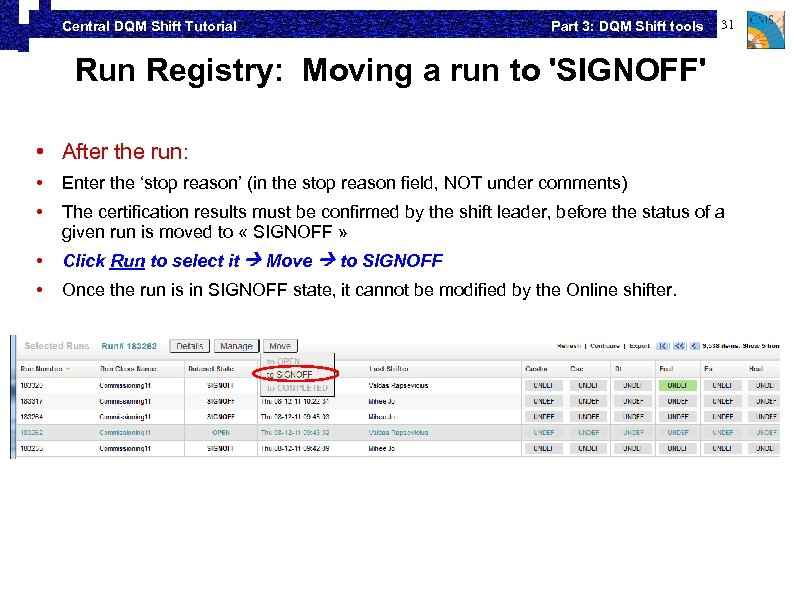 Central DQM Shift Tutorial Part 3: DQM Shift tools 31 Run Registry: Moving a